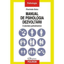 Manual de psihologia dezvoltarii - Florinda Golu, editura Polirom