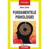 Fundamentele psihologiei - Mielu Zlate, editura Polirom