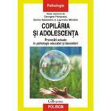 Copilaria si adolescenta - Georgeta Panisoara, Dorina Salavastru, Laurentiu Mitrofan, editura Polirom