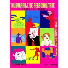 Tulburarile de personalitate - Sorina Daniela Dumitrache, editura Sper