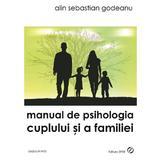 Manual de psihologia cuplului si a familiei - Alin Sebastian Godeanu, editura Sper
