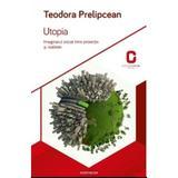 Utopia - Teodora Prelipcean, editura Adenium