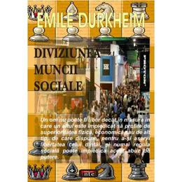 Diviziunea muncii sociale - Emile Durckheim, editura Antet