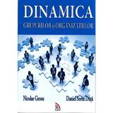 Dinamica grupurilor si organizatiilor - Nicolae Grosu, Daniel Sorin Duta, editura Ecou Transilvan