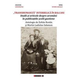 Transhumanta interbelica in Balcani - Zoltan Rostas, Martin Ladislau Salamon, editura Eikon