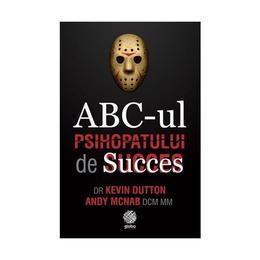 ABC-ul Psihopatului de Succes - Kevin Dutton, editura Globo