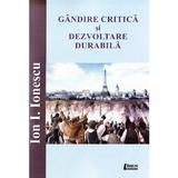Gandire critica si dezvoltare durabila - Ion I. Ionescu, editura Limes