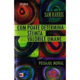 Cum poate determina stiinta valorile umane - Sam Harris, editura Paralela 45