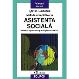 Metode Apreciative In Asistenta Sociala - Stefan Cojocaru, editura Polirom