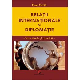 Relatii internationale si diplomatie - Elena Chirita, editura Universitara