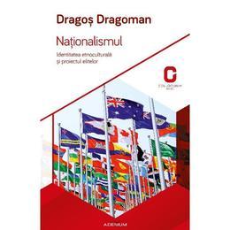 Nationalismul - Dragos Dragoman, editura Adenium
