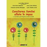 Consilierea familiei aflate in impas - Coord. Laura-Elena Nastasa, editura Eikon