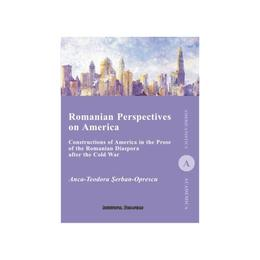 Romanian Perspectives on America - Anca-Teodora Serban-Oprescu, editura Institutul European