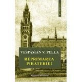 Reprimarea pirateriei - Vespasian V. Pella, editura Institutul European