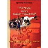 Taifasuri Despre Muzica Tiganeasca - Speranta Radulescu, editura Paideia