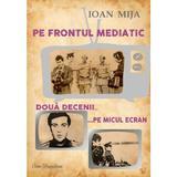Pe frontul mediatic - Ioan Mija, editura Ecou Transilvan
