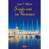 Sapte ani in Provence - Ioan T. Morar, editura Polirom