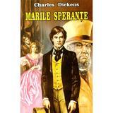 Marile sperante - Charles Dickens, editura Herra