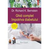 Ghid complet impotriva diabetului - Dr. Richard K. Bernstein, editura Polirom