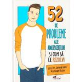 52 de probleme ale adolescentilor si cum sa le rezolvi - Alex Hooper-Hodson, editura Aramis