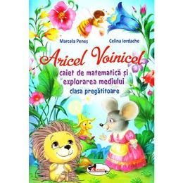 Aricel Voinicel. Caiet de matematica si explorarea mediului - Clasa pregatitoare - Marcela Penes, editura Aramis