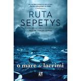 O mare de lacrimi - Ruta Sepetys, editura Epica