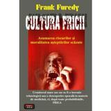Cultura fricii - Frank Furedy, editura Antet