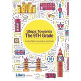 Steps Towards The 9th Grade - Ana Maria Vladau, Simona Moldovan, Oana Tiharau, editura Libris Editorial