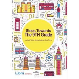Steps Towards The 9th Grade - Ana Maria Vladau, Simona Moldovan, Oana Tiharau, editura Libris Editorial