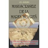 Manuscrisele de la Marea Moarta - I. D. Amusin, editura Antet