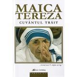 Maica Tereza, cuvantul trait, editura Galaxia Gutenberg