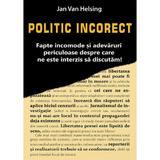 Politic incorect - Jan Van Helsing, editura Antet