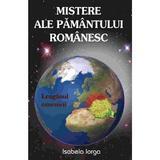 Mistere ale pamantului romanesc - Isabela Iorga, editura Antet