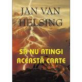 Sa nu atingi aceasta carte - Jan van Helsing, editura Antet