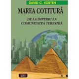 Marea Cotitura, de la Imperiu la comunitatea terestra - David C. Korten, editura Antet