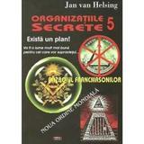 Organizatii secrete 5. Exista un plan! - Jan Van Helsing, editura Antet