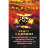Puterea mintii - Kevin Hogan, Mary Lee Labay, editura Antet