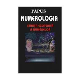 Numerologia - Papus, editura Antet