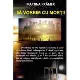 Sa vorbim cu mortii - Martina Kramer, editura Antet