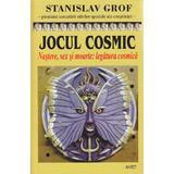 Jocul cosmic - Stanislav Grof, editura Antet