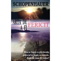 Arta de a fi fericit - 50 de reguli de viata - Arthur Schopenhauer, editura Antet