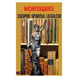 Despre spiritul legilor - Montesquieu, editura Antet