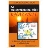 Al treisprezecelea trib: Khazarii - Mircea Georgescu, editura Antet
