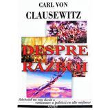 Despre razboi - Carl Von Clausewitz, editura Antet