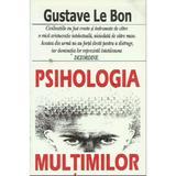 Psihologia multimilor - Gustave Le Bon, editura Antet