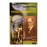Psihanaliza si sexualitate - Sigmund Freud, editura Antet