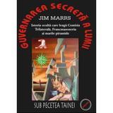 Guvernarea secreta a lumii 2008 - Jim Marrs, editura Samizdat