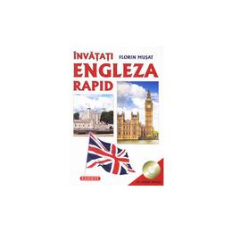 Invatati engleza rapid + CD - Florin Musat, editura Exigent
