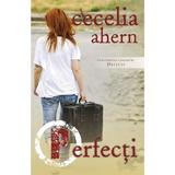 Perfecti - Cecelia Ahern, editura All