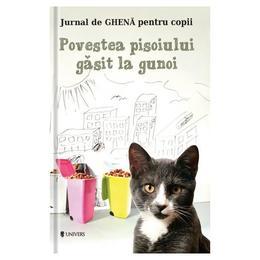 Povestea pisoiului gasit la gunoi - Bogdan Stoica, editura Univers